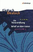 Cover-Bild zu Franz Kafka: Die Verwandlung, Brief an den Vater und weitere Werke von Becker, Elisabeth