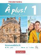 Cover-Bild zu À plus !, Méthode intensive - Nouvelle édition, Band 1, Grammatikheft von Gregor, Gertraud
