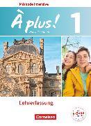 Cover-Bild zu À plus !, Méthode intensive - Nouvelle édition, Band 1, Schülerbuch - Lehrerfassung von Gregor, Gertraud