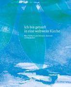 Cover-Bild zu Ich bin getauft in eine weltweite Kirche von mission 21 (Hrsg.)