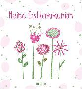 Cover-Bild zu Meine Erstkommunion Erinnerungsalbum Blumen von Glökler, Angela (Illustr.)