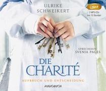 Cover-Bild zu Die Charité: Aufbruch und Entscheidung von Schweikert, Ulrike