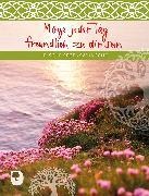 Cover-Bild zu Möge jeder Tag freundlich zu dir sein