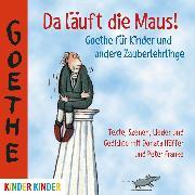 Cover-Bild zu Da läuft die Maus (Audio Download) von Goethe, Johann Wolfgang von