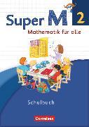Cover-Bild zu Super M, Mathematik für alle, Westliche Bundesländer - Neubearbeitung, 2. Schuljahr, Schülerbuch mit Kartonbeilagen von Braun, Ulrike