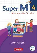 Cover-Bild zu Super M, Mathematik für alle, Westliche Bundesländer - Neubearbeitung, 4. Schuljahr, Arbeitsheft von Manten, Ursula