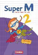 Cover-Bild zu Super M, Mathematik für alle, Ausgabe Westliche Bundesländer (außer Bayern) - 2008, 2. Schuljahr, Arbeitsheft von Deichmeier, Julia