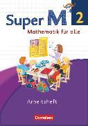 Cover-Bild zu Super M, Mathematik für alle, Westliche Bundesländer - Neubearbeitung, 2. Schuljahr, Arbeitsheft von Braun, Ulrike