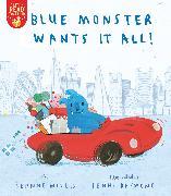 Cover-Bild zu Willis, Jeanne: Blue Monster Wants It All!