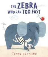 Cover-Bild zu Desmond, Jenni: The Zebra Who Ran Too Fast
