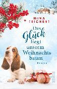Cover-Bild zu Das Glück liegt unterm Weihnachtsbaum von Teichert, Mina