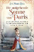 Cover-Bild zu Bast, Eva-Maria: Die aufgehende Sonne von Paris