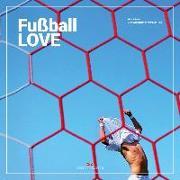 Cover-Bild zu Fußball Love von Schmidt, Niko (Hrsg.)
