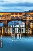 Cover-Bild zu Toskanisches Blut von Heim, Uta-Maria