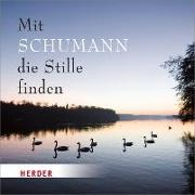 Cover-Bild zu Mit Schumann die Stille finden von Schumann, Robert