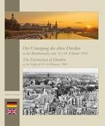 Cover-Bild zu Schmidt, Michael: Der Untergang des alten Dresden in der Bombennacht vom 13./14. Februar 1945
