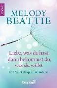 Cover-Bild zu Beattie, Melody: Liebe, was du hast, dann bekommst du, was du willst (eBook)