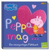 Cover-Bild zu Peppa Pig: Peppa mag? - Ein einzigartiges Fühlbuch von Rauch, Eva-Regine (Mitglied Hrsg-Gremium)