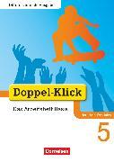 Cover-Bild zu Doppel-Klick, Das Sprach- und Lesebuch, Differenzierende Ausgabe Nordrhein-Westfalen, 5. Schuljahr, Das Arbeitsheft Basis, Mit Lösungen von Adam, Grit