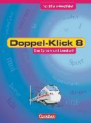 Cover-Bild zu Doppel-Klick, Das Sprach- und Lesebuch, Nordrhein-Westfalen, 8. Schuljahr, Schülerbuch von Becker, Heliane