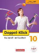 Cover-Bild zu Doppel-Klick, Das Sprach- und Lesebuch, Grundausgabe Nordrhein-Westfalen, 10. Schuljahr, Schülerbuch von Bentin, Werner