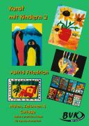 Cover-Bild zu Kunstprojekt. Kunst mit Kindern 2. Malen, Zeichnen und Collage