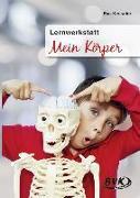 Cover-Bild zu Lernwerkstatt Mein Körper von Kessler, Eva