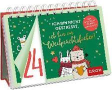 Cover-Bild zu Ich bin nicht gestresst, ich bin im Weihnachtsfieber! Der ultimative Adventscountdown von Groh Redaktionsteam (Hrsg.)