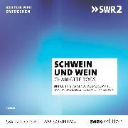 Cover-Bild zu Schwein und Wein (Audio Download) von Roos, Charlotte