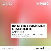 Cover-Bild zu Im Steinbruch der Geschichte (Audio Download) von Jens, Walter