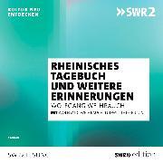 Cover-Bild zu Rheinisches Tagebuch und andere Erinnerungen (Audio Download) von Weyrauch, Wolfgang