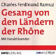 Cover-Bild zu Gesang von den Ländern der Rhône (Audio Download) von Ramuz, Charles Ferdinand