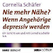 Cover-Bild zu Nie mehr Nähe? Wenn Angehörige depressiv werden (Audio Download) von Schäfer, Cornelia