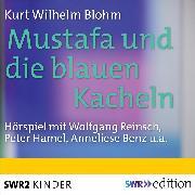 Cover-Bild zu Mustafa und die blauen Kacheln (Audio Download) von Blohm, Kurt Wilhelm