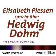 Cover-Bild zu Elisabeth Plessen spricht über Hedwig Dohm (Audio Download) von Plessen, Elisabeth