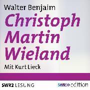 Cover-Bild zu Christoph Martin Wieland (Audio Download) von Benjamin, Walter