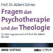 Cover-Bild zu Fragen der Psychotherapie und Theologie (Audio Download) von Görres, Albert