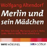Cover-Bild zu Merlin und sein Mädchen (Audio Download) von Altendorf, Wolfgang