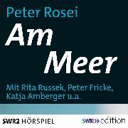 Cover-Bild zu Am Meer - On the Beach (Audio Download) von Rosei, Peter