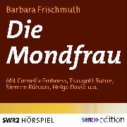 Cover-Bild zu Die Mondfrau (Audio Download) von Frischmuth, Barbara