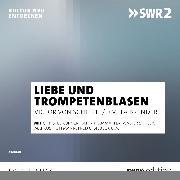 Cover-Bild zu Von Liebe und Trompeteblasen (Audio Download) von Brender, Irmela