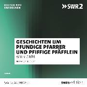 Cover-Bild zu Willy Reichert erzählt Geschichten um pfundige Pfarrer und pfiffige Pfäfflein (Audio Download) von Grueb, Willy