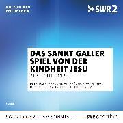 Cover-Bild zu Das Sankt Galler Lustspiel von der Kindheit Jesu (Audio Download) von unbekannt