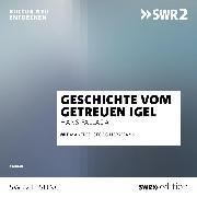 Cover-Bild zu Geschichte vom getreuen Igel (Audio Download) von Fallada, Hans