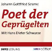 Cover-Bild zu Poet der Geprügelten - Ein plebjischer Intelektueller (Audio Download) von Seume, Johann Gottfried