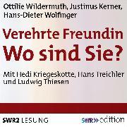 Cover-Bild zu Verehrte Freundin! Wo sind Sie? (Audio Download) von Wildermuth, Ottilie