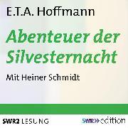 Cover-Bild zu Abenteuer der Silvesternacht (Audio Download) von Hoffmann, Ernst Theodor Amadeus