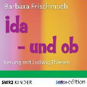 Cover-Bild zu Ida - und ob (Audio Download) von Frischmuth, Barbara
