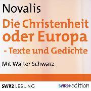 Cover-Bild zu Die Christenheit oder Europa - Texte und Gedichte (Audio Download) von Novalis