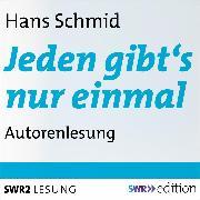 Cover-Bild zu Jeden gibt's nur einmal (Audio Download) von Schmid, Hans